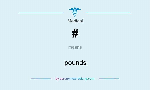 What does # mean? It stands for pounds