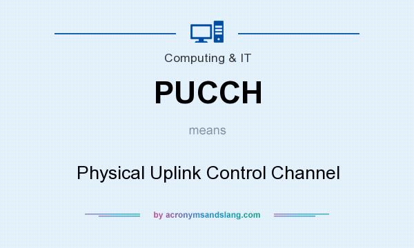 What does PUCCH mean? It stands for Physical Uplink Control Channel