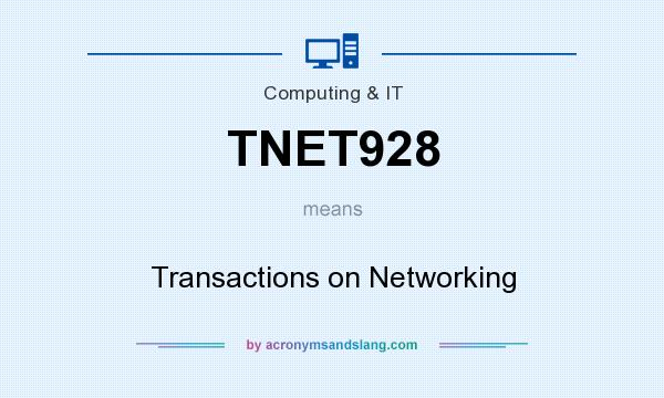 What does TNET928 mean? It stands for Transactions on Networking