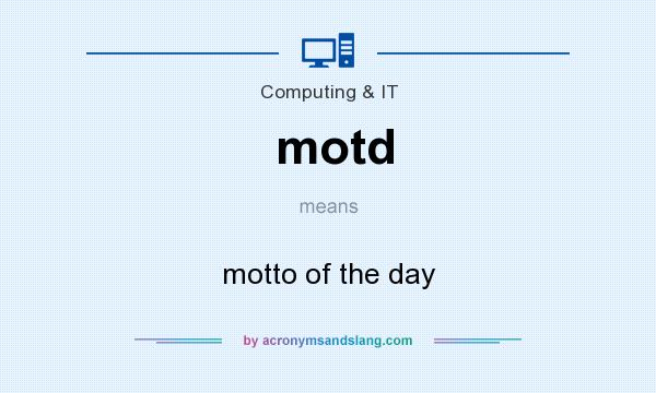 What does motd mean? It stands for motto of the day