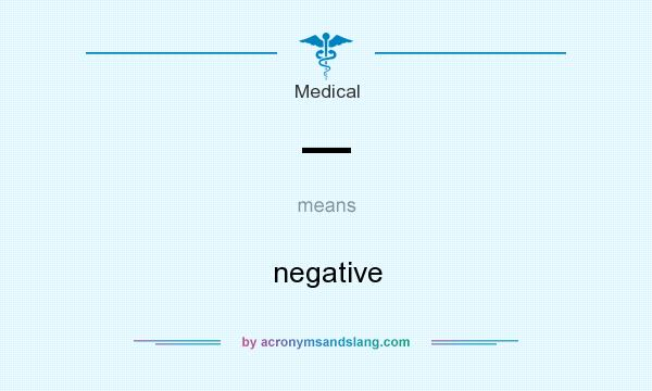 What does — mean? It stands for negative