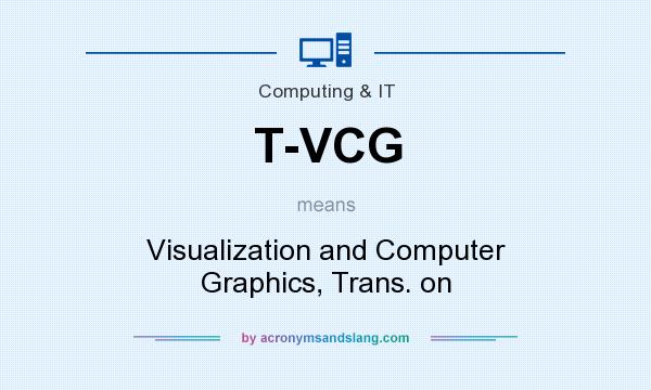 What does T-VCG mean? It stands for Visualization and Computer Graphics, Trans. on