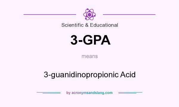 What does 3-GPA mean? It stands for 3-guanidinopropionic Acid
