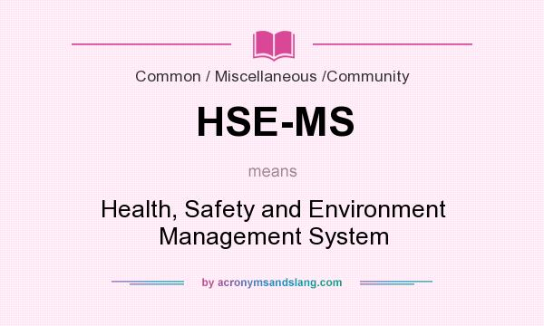 What does HSE-MS mean? - Definition of HSE-MS - HSE-MS ...