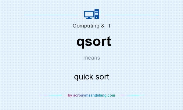 What does qsort mean? It stands for quick sort