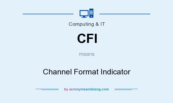 What does CFI mean? It stands for Channel Format Indicator