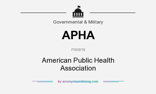 What does APHA mean? It stands for American Public Health Association