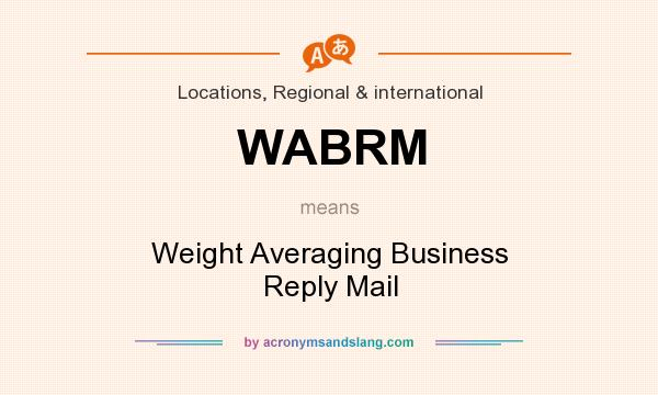 What does WABRM mean? It stands for Weight Averaging Business Reply Mail