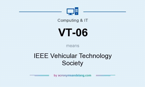 What does VT-06 mean? It stands for IEEE Vehicular Technology Society