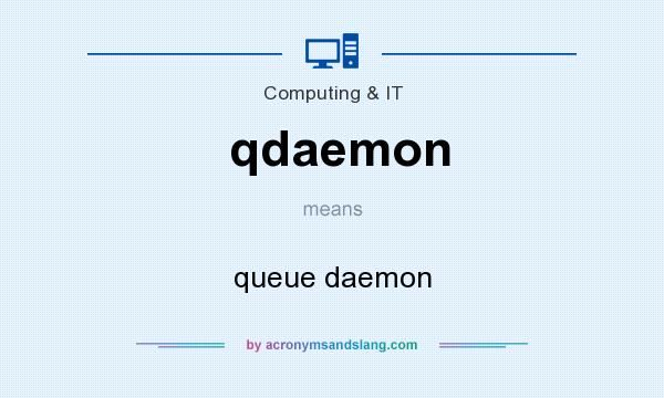 What does qdaemon mean? It stands for queue daemon