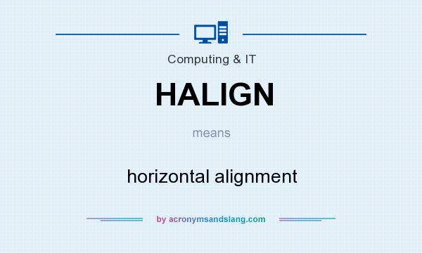 What does HALIGN mean? It stands for horizontal alignment
