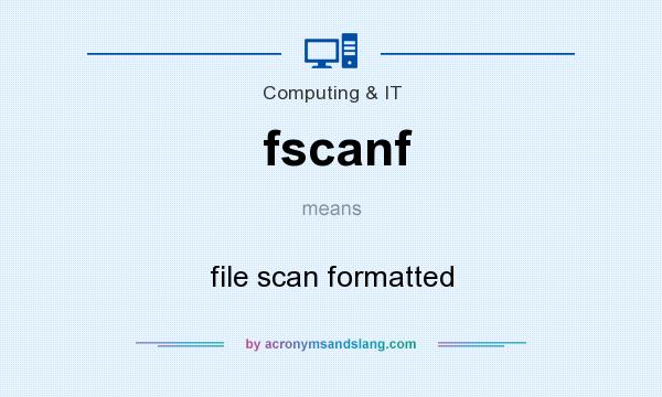 What does fscanf mean? It stands for file scan formatted