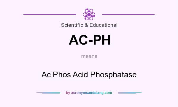 What does AC-PH mean? It stands for Ac Phos Acid Phosphatase