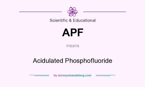 What does APF mean? It stands for Acidulated Phosphofluoride
