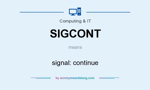 What does SIGCONT mean? It stands for signal: continue