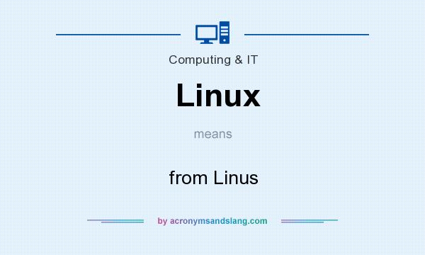 What does Linux mean? It stands for from Linus