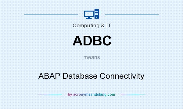 What does ADBC mean? It stands for ABAP Database Connectivity
