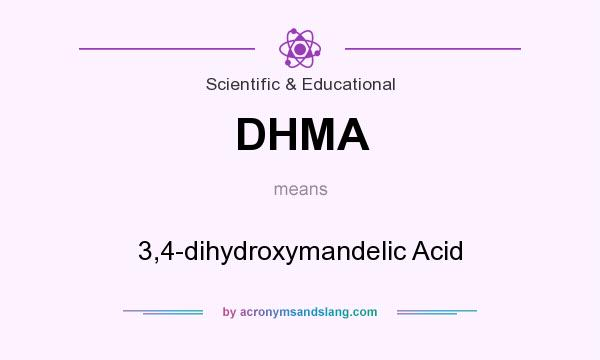 What does DHMA mean? It stands for 3,4-dihydroxymandelic Acid