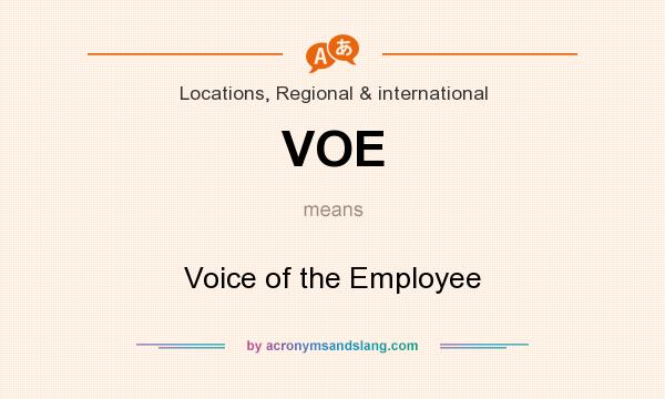 What does VOE mean? It stands for Voice of the Employee