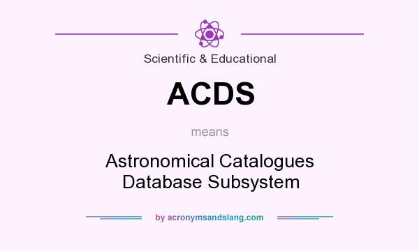 What does ACDS mean? It stands for Astronomical Catalogues Database Subsystem