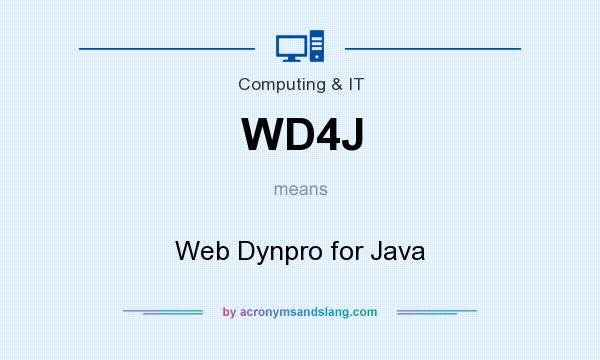 What does WD4J mean? It stands for Web Dynpro for Java