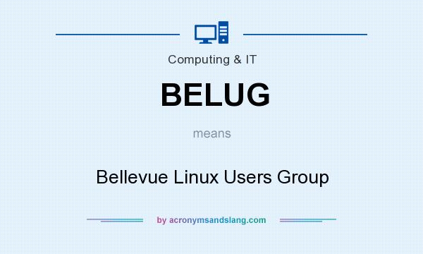 What does BELUG mean? It stands for Bellevue Linux Users Group