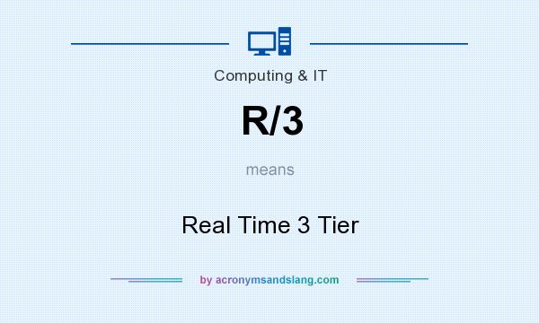 What does R/3 mean? It stands for Real Time 3 Tier