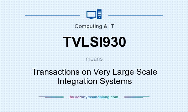 What does TVLSI930 mean? It stands for Transactions on Very Large Scale Integration Systems