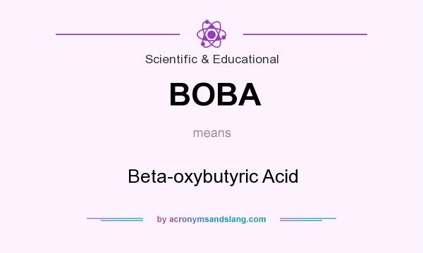 What does BOBA mean? It stands for Beta-oxybutyric Acid