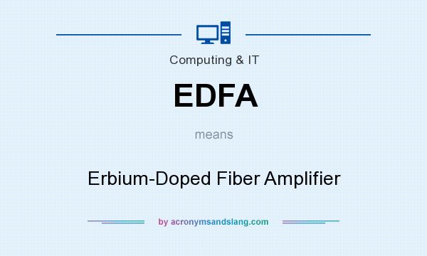 What does EDFA mean? It stands for Erbium-Doped Fiber Amplifier