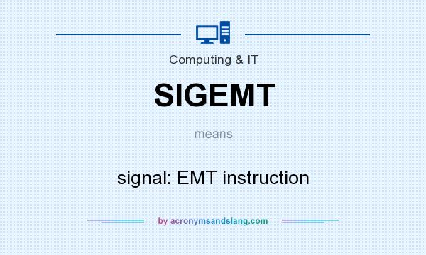 What does SIGEMT mean? It stands for signal: EMT instruction