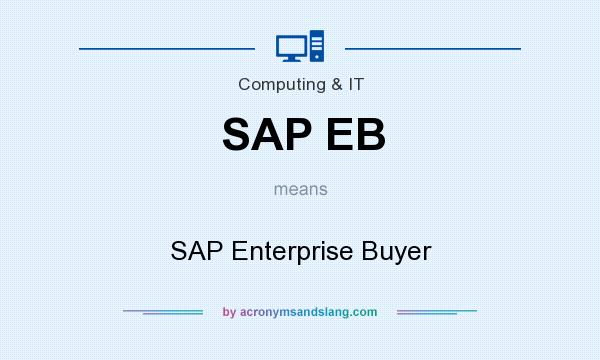 What does SAP EB mean? It stands for SAP Enterprise Buyer