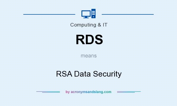 What does RDS mean? It stands for RSA Data Security