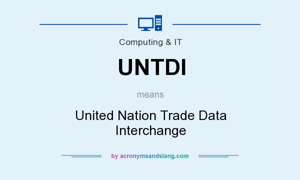 What does UNTDI mean? It stands for United Nation Trade Data Interchange