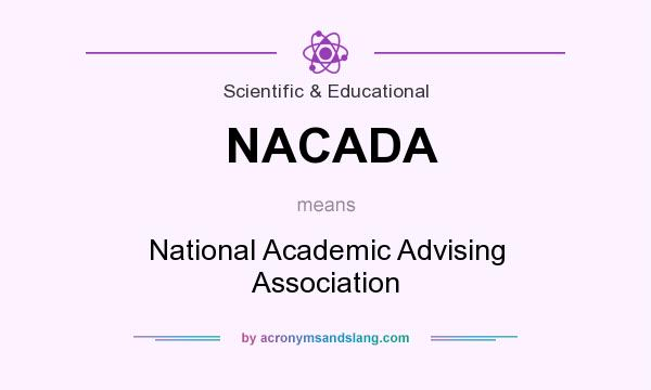 What does NACADA mean? It stands for National Academic Advising Association