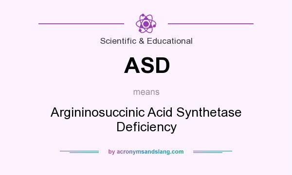 What does ASD mean? It stands for Argininosuccinic Acid Synthetase Deficiency