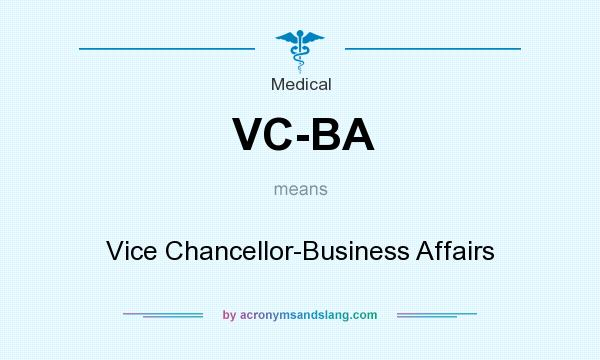 Delightful Definition Of VC BA   VC BA Stands For Vice Chancellor Business Affairs. By  AcronymsAndSlang.com  Ba Stands For
