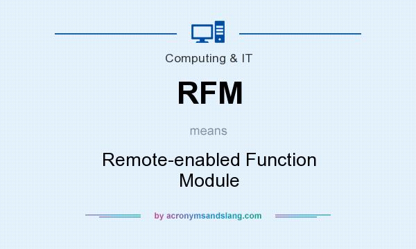 What does RFM mean? It stands for Remote-enabled Function Module