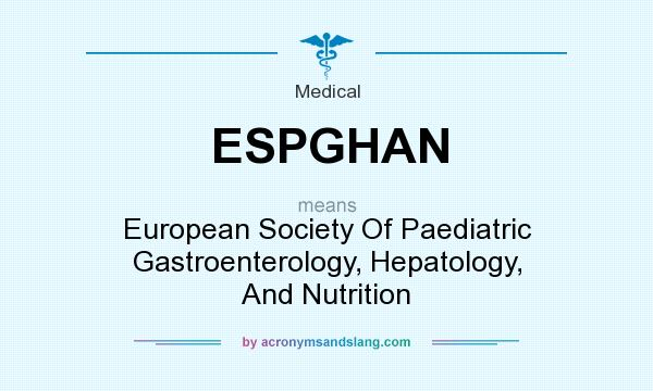 ESPGHAN - European Society Of Paediatric Gastroenterology