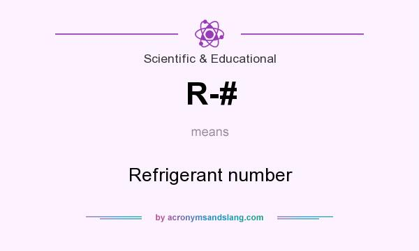 What does R-# mean? It stands for Refrigerant number