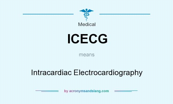 What does ICECG mean? It stands for Intracardiac Electrocardiography