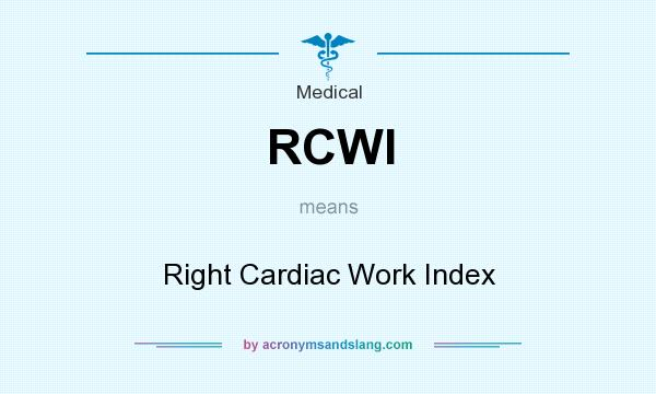 What does RCWI mean? It stands for Right Cardiac Work Index