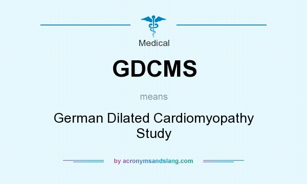 What does GDCMS mean? It stands for German Dilated Cardiomyopathy Study