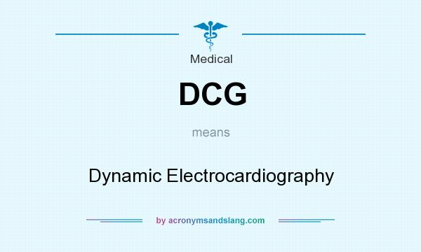 What does DCG mean? It stands for Dynamic Electrocardiography