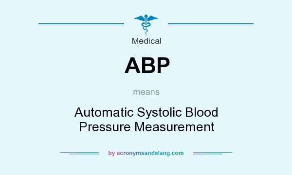 What does ABP mean? It stands for Automatic Systolic Blood Pressure Measurement