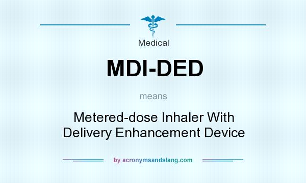 What does MDI-DED mean? - Definition of MDI-DED - MDI-DED stands for