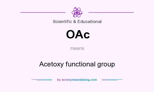 What does OAc mean? It stands for Acetoxy functional group
