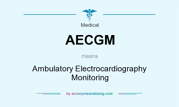 What does AECGM mean? It stands for Ambulatory Electrocardiography Monitoring