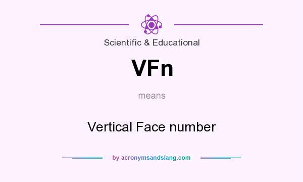 What does VFn mean? It stands for Vertical Face number