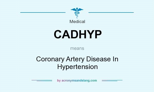 What does CADHYP mean? It stands for Coronary Artery Disease In Hypertension